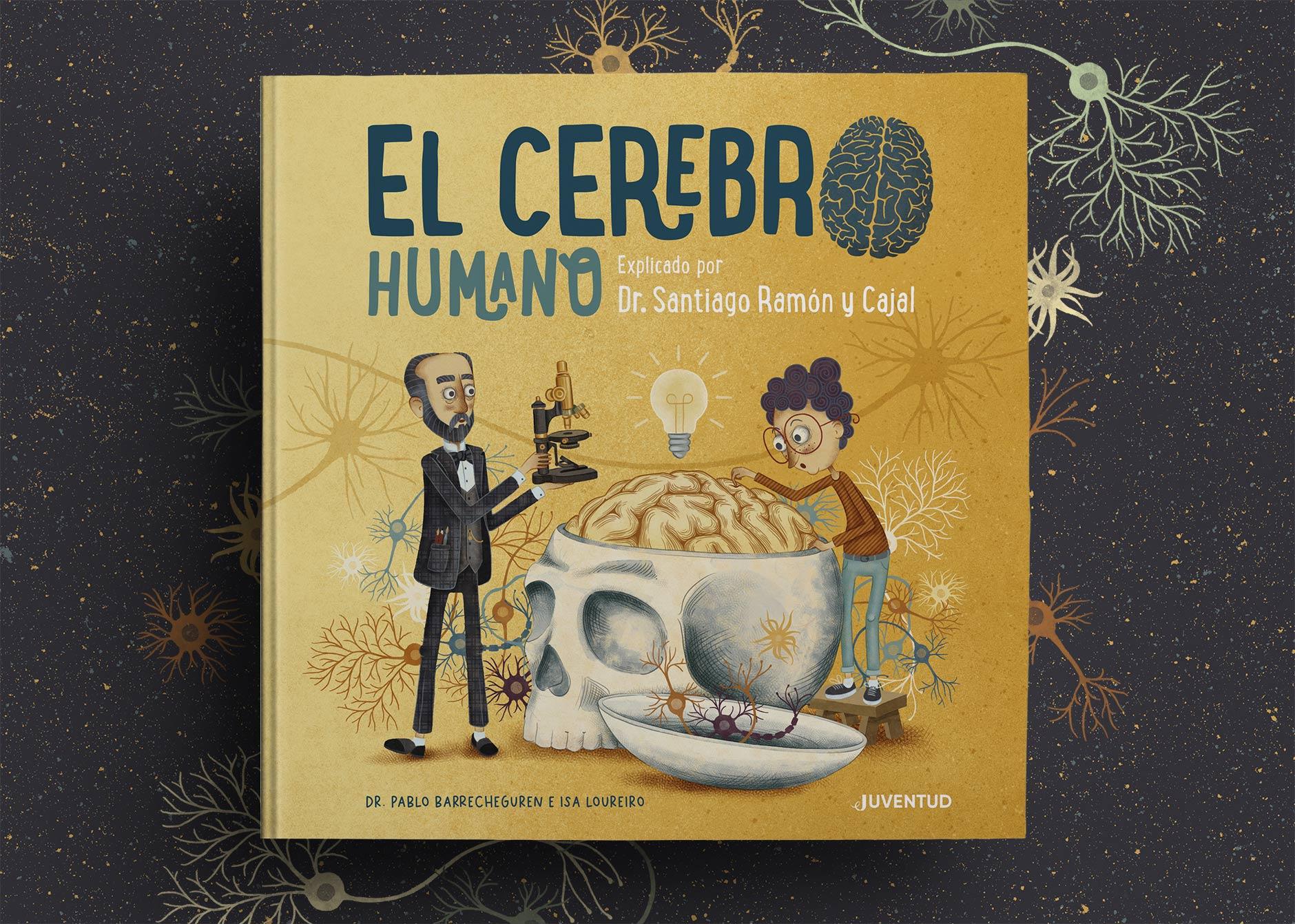 Libro «El Cerebro Humano. Explicado por Dr. Santiago Ramón y Cajal.»